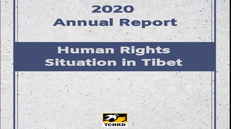 Tibetan Centre for Human Rights and Democracy released its 2020 Annual Report on the human rights situation in Tibet